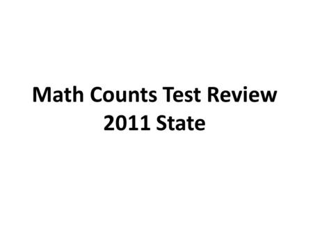 Math Counts Test Review 2011 State. Area(8-in diameter) = 4 2 * π Area(6-in) + Area(2-in) = 3 2 * π + 1 2 * π Difference = 16 π – 10 π = 6 π 3. Kara has.