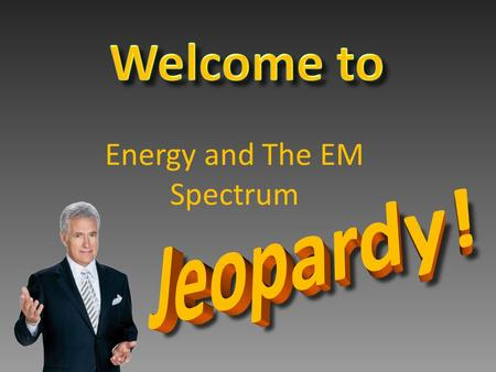 Energy and The EM Spectrum $100 $300 $200 $400 $500 $100 $300 $200 $400 $500 $100 $300 $200 $400 $500 $100 $300 $200 $400 $500 $100 $300 $200 $400 $500.