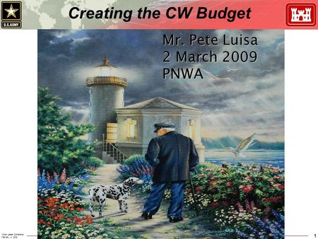 "Winter Leader Conference February 4, 2009 "" Building Strong ""1 Creating the CW Budget Mr. Pete Luisa 2 March 2009 PNWA."