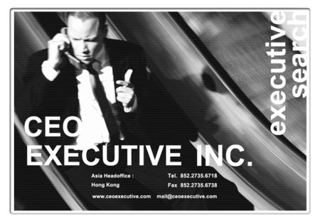 About CEO Executive Executive Search Firm Since 1986. Executive Search Firm Since 1986. Founded in Silicon Valley, U.S.A. Founded in Silicon Valley, U.S.A.