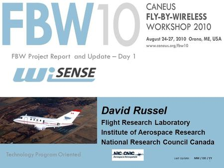 Technology Program Oriented Last Update: MM / DD / YY FBW Project Report and Update – Day 1 1 David Russel Flight Research Laboratory Institute of Aerospace.