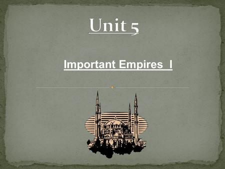 Important Empires I. Map Tang Dynasty Byzantine Empire Muslim Empire Gupta Empire Timeline.