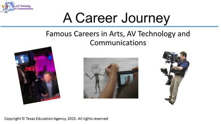 Famous Careers in Arts, AV Technology and Communications