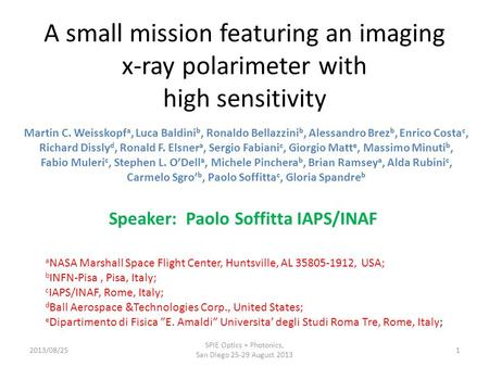 A small mission featuring an imaging x-ray polarimeter with high sensitivity Martin C. Weisskopf a, Luca Baldini b, Ronaldo Bellazzini b, Alessandro Brez.