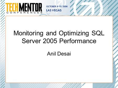 Monitoring and Optimizing <strong>SQL</strong> Server 2005 Performance Anil Desai.