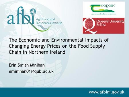 The Economic and Environmental Impacts of Changing Energy Prices on the Food Supply Chain in Northern Ireland Erin Smith Minihan