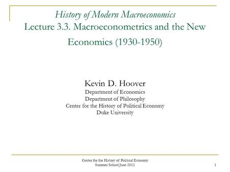 Center for the History of Political Economy Summer School June 2012
