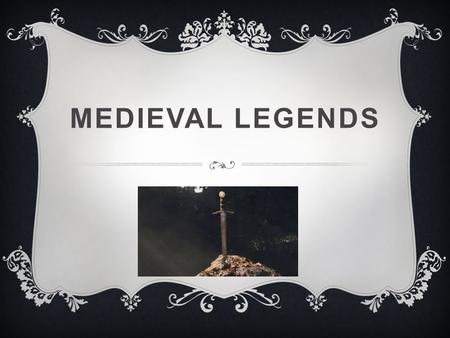 MEDIEVAL LEGENDS. INTRODUCTION For my Castle and Conquests project, I had to think really hard about what to do. At first I wanted to build a castle but.
