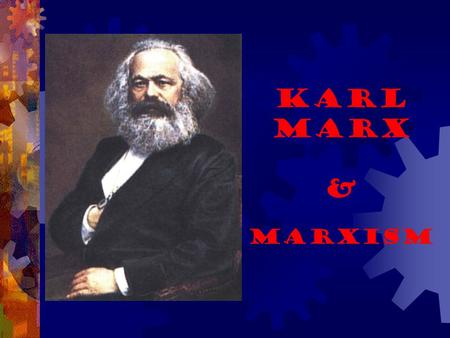 Karl Marx & Marxism. biography  Born 1818 in French/German town of Trier  Jewish extraction  Studied philosophy and economics in Berlin  Married Jenny.