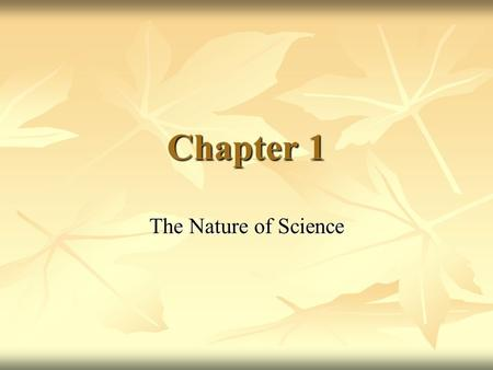 Chapter 1 The Nature of Science. I. How Science Works Science – the process of trying to understand the world Science – the process of trying to understand.