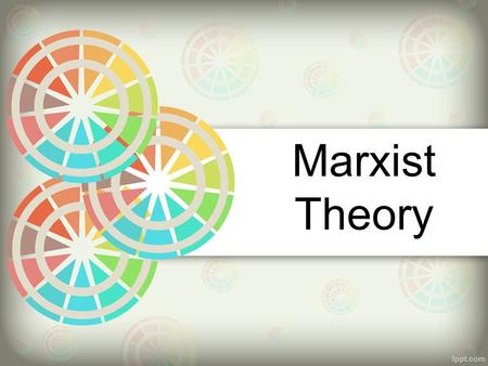 Marxist Theory. The Marxist approach to literature is based on the philosophy of Karl Marx, a German philosopher and economist. His major argument was.