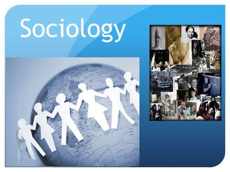 Sociology. What is Sociology? The social science discipline that looks at the development and structure of human society (institutions) and how it works.