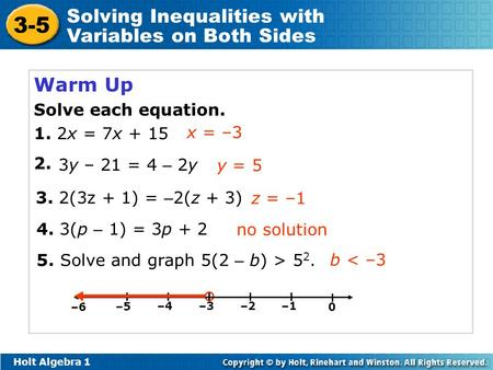 Warm Up Solve each equation. 1. 2x = 7x x = –3