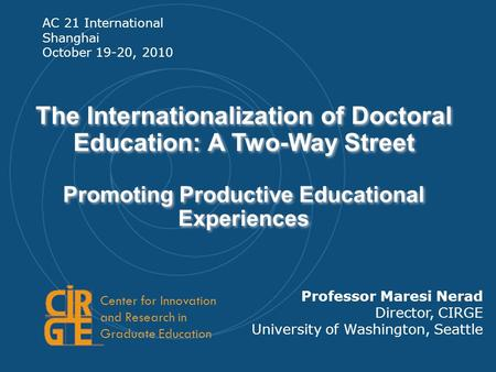 The Internationalization of Doctoral Education: A Two-Way Street Promoting Productive Educational Experiences The Internationalization of Doctoral Education: