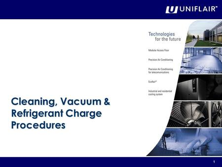 1 Cleaning, <strong>Vacuum</strong> & Refrigerant Charge Procedures.