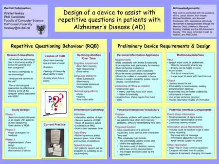 Design of a device to assist with repetitive questions in patients with Alzheimer's Disease (AD) Contact Information: Kirstie Hawkey PhD Candidate Faculty.