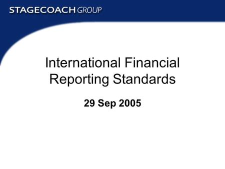 International Financial Reporting Standards 29 Sep 2005.