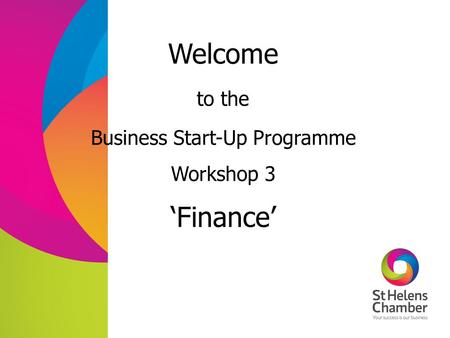 Welcome Business Start-Up Programme Workshop 3 to the 'Finance'