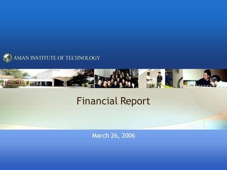 Financial Report March 26, 2006. Contents 1. Unaudited FY2005 vs Audited FY2004 2. 2005 – Actual vs Forecast 3. Financial Reporting – Initiatives & Issues.