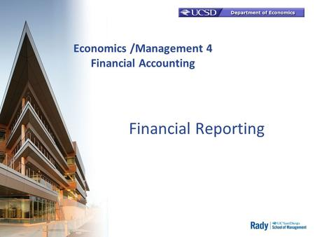 Economics /Management 4 Financial Accounting Financial Reporting.