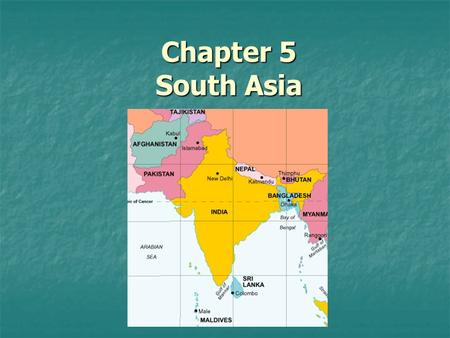 Chapter 5 South Asia. Notes 5-1 India (pages 144–148)
