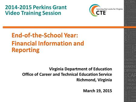 0 2014-2015 Perkins Grant Video Training Session.