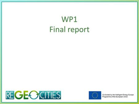 WP1 Final report. Project Schedule > June 2015 Duration (months) 1 May 201 2 2345678 9 Jan 201 3 1011121314151617181920 21 Jan 201 4 222324252627 28 Azg.