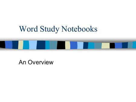 Word Study Notebooks An Overview.