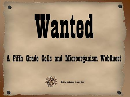 A Fifth Grade Cells and Microorganism WebQuest