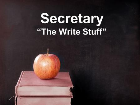 "Secretary ""The Write Stuff"". The PTA Secretary The secretary is responsible for keeping accurate records of all proceedings of the PTA."
