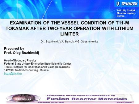 142190, Troitsk Moscow region, Russia EXAMINATION OF THE VESSEL CONDITION OF Т11-M TOKAMAK AFTER TWO-YEAR OPERATION WITH LITHIUM LIMITER O.I. Buzhinskij,