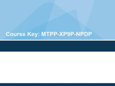 Course Key: MTPP-XP9P-NPDP. MindTap! MindTap! In Your Course Getting Started Guide IMPORTANT INFORMATION INCLUDED.