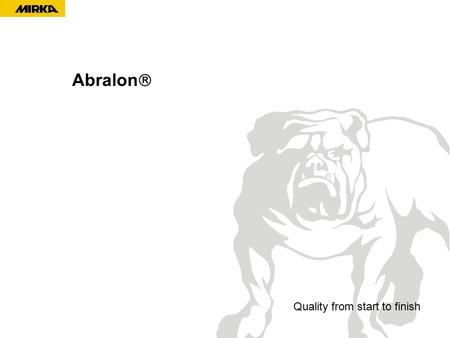 Abralon  Quality from start to finish. RESEARCH & DEVELOPMENT CENTRE.