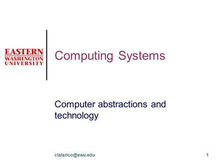 Computing Systems Computer abstractions and technology.