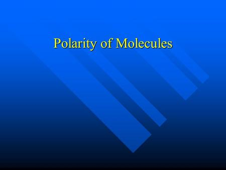 Polarity of Molecules.