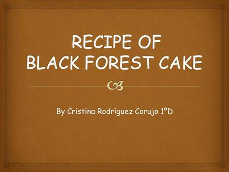 RECIPE OF BLACK FOREST CAKE