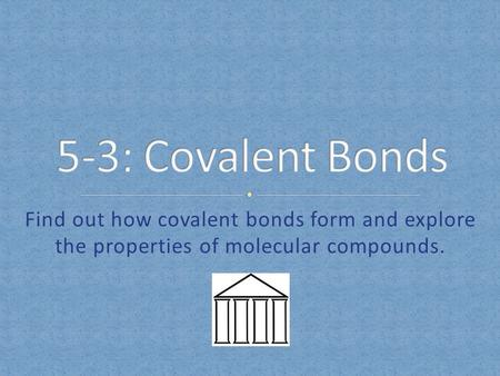 Find out how covalent bonds form and explore the properties of molecular compounds.