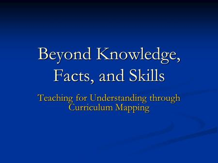 Beyond Knowledge, Facts, and Skills