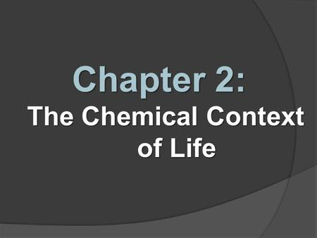 Chapter 2: The Chemical Context of Life. Matter  Anything that has mass and occupies space.  Smallest particle of an element (still retains elemental.