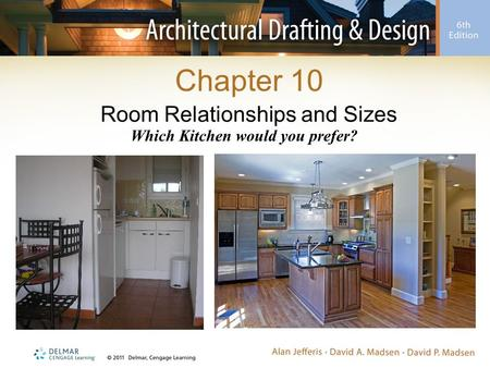 Chapter 10 Room Relationships and Sizes Which Kitchen would you prefer?