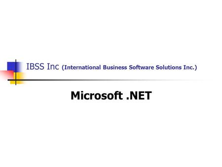 IBSS Inc (International Business Software Solutions Inc.) Microsoft.NET.