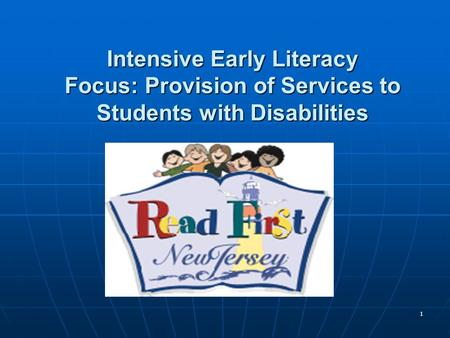 1 Intensive Early Literacy Focus: Provision of Services to Students with Disabilities.