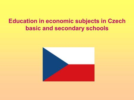 Education in economic subjects in Czech basic and secondary schools.