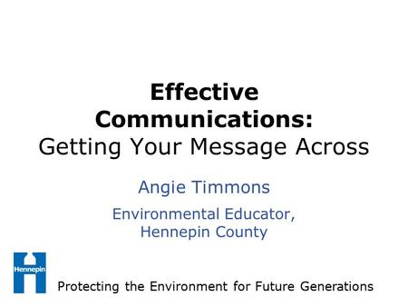 Effective Communications: Getting Your Message Across
