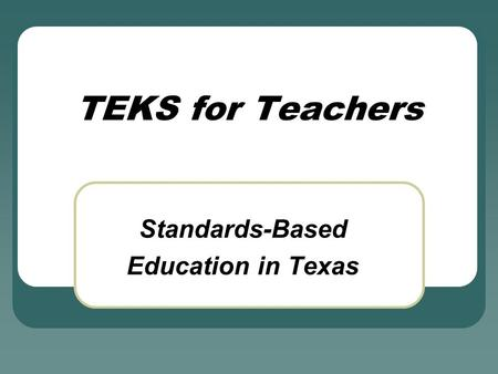Standards-Based Education in Texas