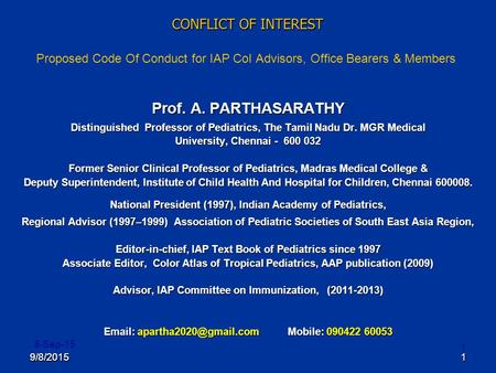 9/8/201519/8/20151 8-Sep-15 1 CONFLICT OF INTEREST CONFLICT OF INTEREST Proposed Code Of Conduct for IAP CoI Advisors, Office Bearers & Members Prof. A.