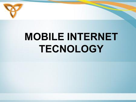 "MOBILE INTERNET TECNOLOGY. What is a Mobile Application? ""A wireless mobile application is defined as a software application, a wireless service or a."