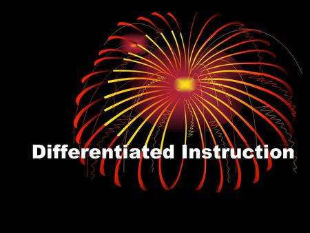 Differentiated Instruction. Teaching Is Hard But Rewarding Work! Learning is hard work. People learn better when they feel valued and supported. To value.