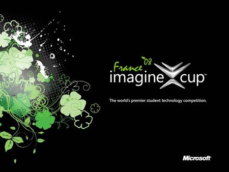 What is the Imagine Cup? Over 130,000 students from 100 countries entered in 2007 Each year features a unique altruistic theme, encouraging students to.