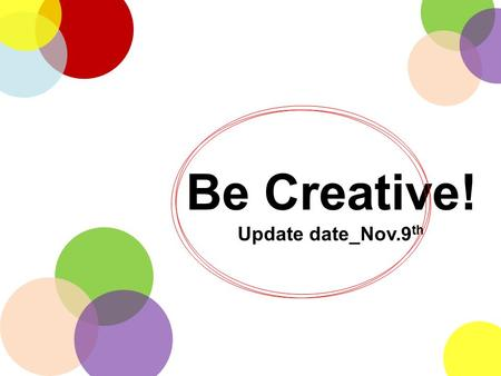 Be Creative! Update date_Nov.9 th. INNOVATE People's usage of refrigerator.